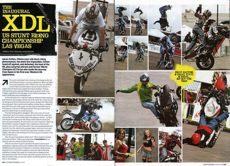 """STREETFIGHTERS MAG (UK) is the Worlds Premier Ultimate  Custom M/C Publication """"A Maverick Cult on the Fringes of Respectable Motorcycling""""<p><a href=""""http://www.streetfightersmag.com"""" target=""""new""""> Visit STREETFIGHTERS WEB SITE</a></p>  12/12/07 UPDATE: STREETFIGHTERS (UK) Issue # 167  Will hit USA Newsstands about Jan 1-See Exclusive 4-Page spread on the XDL FINALS from Las Vegas  <div class=""""ss-paypal-button""""><div class=""""fancy-paypal-box"""">  <div class=""""left-side"""">   <div class=""""ss-paypal-add-to-cart-section""""><div class=""""ss-paypal-product-options""""> <h4>PRICES inc. Ship/Hand:</h4> <ul> <li><a href=""""https://www.paypal.com/cgi-bin/webscr?cmd=_cart&amp;business=BZRZ3VMEMKS5E&amp;lc=US&amp;item_name=STREETFIGHTERS%20MAG%20(UK)%20is%20the%20Worlds%20Premier%20Ultimate%20%20Custom%20M%2FC%20Publication%20%22A%20Maverick%20Cult%20on%20the%20Fringes%20of%20Respectable%20M&amp;item_number=http%3A%2F%2Fwww.hooliganunderground.com%2FXDLWBBFSTUNTS%2FINAUGURAL-XDL-STUNT-FINALS-LAS%2Fi-QBC2HFC&amp;button_subtype=products&amp;no_note=0&amp;cn=Add%20special%20instructions%20to%20the%20seller%3A&amp;no_shipping=2&amp;currency_code=USD&amp;tax_rate=9.750&amp;add=1&amp;bn=PP-ShopCartBF%3Abtn_cart_LG.gif%3ANonHosted&amp;on0=PRICES%20inc.%20Ship%2FHand%3A&amp;option_select0=Digital%20for%20web&amp;option_amount0=5.95&amp;option_select1=8.5%20x%2011%22%20glossy&amp;option_amount1=19.95&amp;option_select2=12%20x%2018%22%20lustre&amp;option_amount2=49.95&amp;option_select3=20%20x%2030%22%20lustre&amp;option_amount3=69.95&amp;option_index=0&amp;submit=&amp;os0=Digital%20for%20web"""" target=""""paypal""""><span>Digital for web $ 5.95 USD</span><img src=""""https://www.paypalobjects.com/en_US/i/btn/btn_cart_SM.gif""""></a></li> <li><a href=""""https://www.paypal.com/cgi-bin/webscr?cmd=_cart&amp;business=BZRZ3VMEMKS5E&amp;lc=US&amp;item_name=STREETFIGHTERS%20MAG%20(UK)%20is%20the%20Worlds%20Premier%20Ultimate%20%20Custom%20M%2FC%20Publication%20%22A%20Maverick%20Cult%20on%20the%20Fringes%20of%20Respectable%20"""