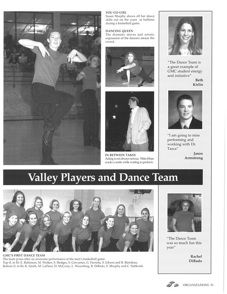 Dance Team: Susan Murphy; Dance Team: Beth Kirlin; Dance Team: One performer; Dance Team: Robinson, Walker, Hedges, Cervantes, Ferriola, Jobson, Riendeau, Smith, LaFleur, McCorry, Learshing, DiRado, Murphy, Sidtkoski; Dance Team: Rachel DiRado; Valley Players: Jason Armstrong; Valley Players: Mike Khan