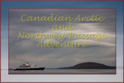 Howard Brown - Canadian Arctic and Northwest Passage Adventure