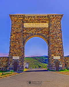 """""""Hello, Teddy,"""" Roosevelt Arch at Sunset, Yellowstone National Park, Montana"""