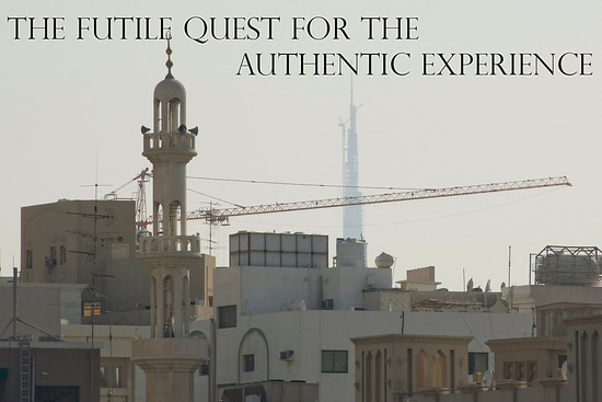 The Futile Quest for the Authentic Experience