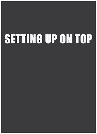 Setting up on top