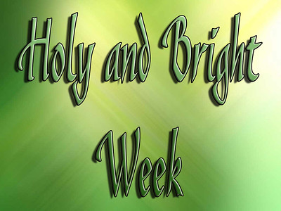 Holy Week, Pascha, Bright Week