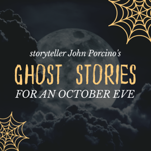 """the words """" storyteller="""""""" john="""""""" porcino's="""""""" ghost="""""""" stories="""""""" for="""""""" an="""""""" october="""""""" eve""""="""""""" are="""""""" stamped="""""""" across="""""""" a="""""""" square="""""""" with="""""""" monochrome="""""""" background="""""""" of="""""""" full="""""""" moon="""""""" partially="""""""" obscured="""""""" by="""""""" clouds,="""""""" spiderwebs="""""""" at="""""""" the="""""""" corners="""""""" square"""