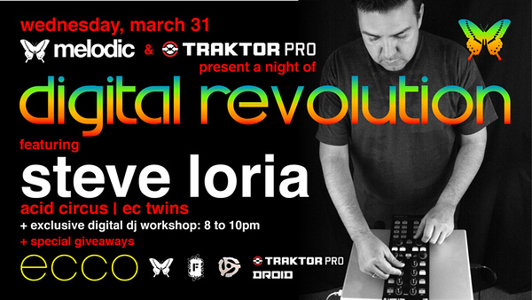 "<FONT SIZE=""1"">Melodic & Traktor Pro presents DIGITAL REVOLUTION featuring Steve Loria @ ECCO-Hollywood 3.30.11"