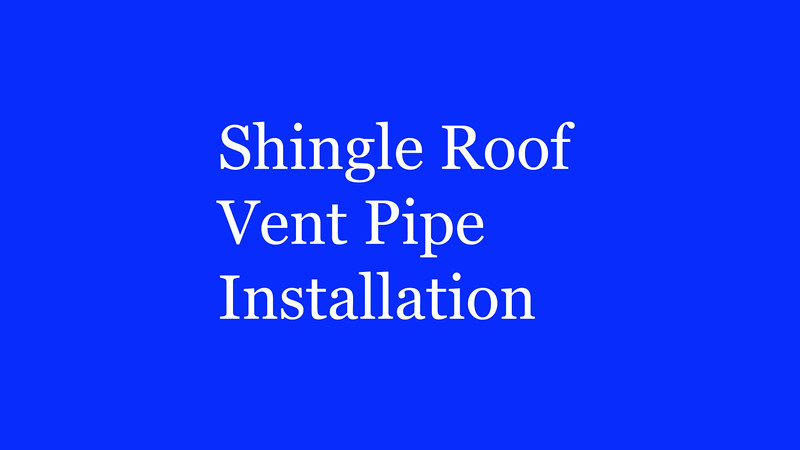 shingle-roof-pipevent.mp4