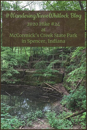 2020 Hike #24 on May 26th at McCormick's Creek State Park in Spencer Indiana (Trail 2 & Quarry Loop)