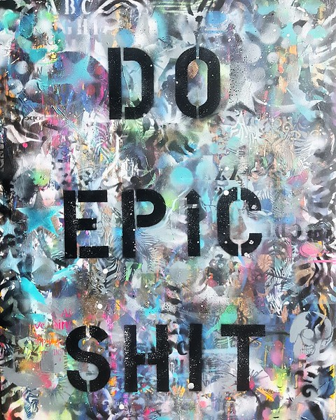 DES -30x40 - do epic shit series - 2019 - acrylic, spray paint, mixed media on canvas. Original artwork. Artist - Sona Mirzaei.jpg