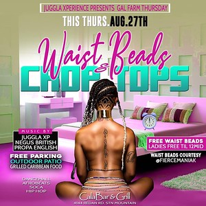 GAL FARM THURSDAYS PRESENTS WAIST BEADS & CHOP TOPS