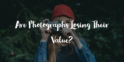 ARE PHOTOGRAPHS LOSING THEIR VALUE?