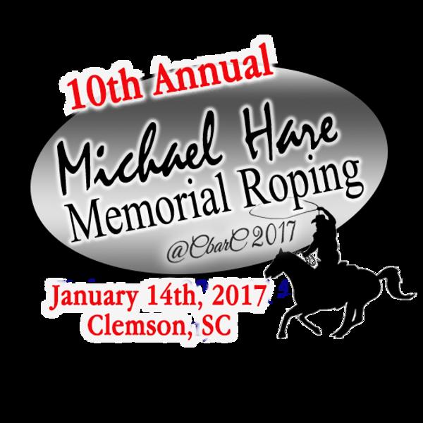 Michael Hare Memorial Roping 2017 10th  Annual  Clemson , SC 1/14/17