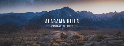 Alabama Hills Visual Story