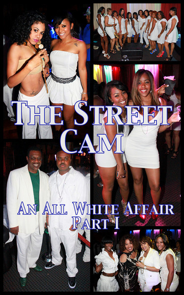The Street Cam: An All White Affair (5ive Star Ent.)