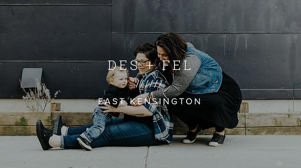DES + FEL ////// EAST KENSINGTON