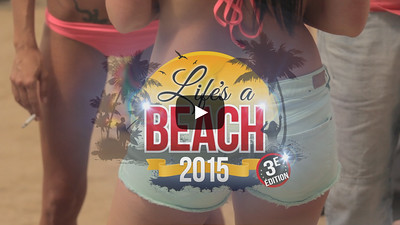 Life's a Beach 2015 3e édition