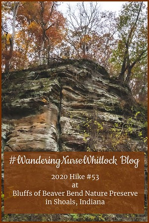 2020 Hike #53 on October 25th at Bluffs of Beaver Bend Nature Preserve in Shoals Indiana