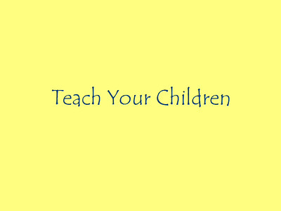 Teach Your Children