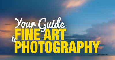 Creative Photography Idea - Your Guide to Fine Art Photography