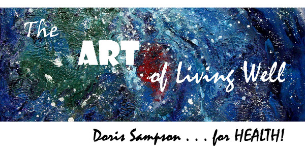 ART of Living Well ... Doris Sampson for HEALTH!
