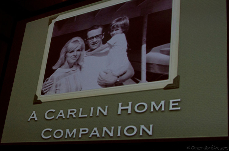"Evening Show: ""A Carlin Home Companion"" - One-woman show performed by Kelly Carlin, daughter of George Carlin."