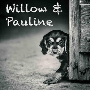 Willow & Pauline