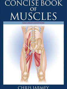 The Concise Book of Muscles, Second Edition [Kindle Edition]