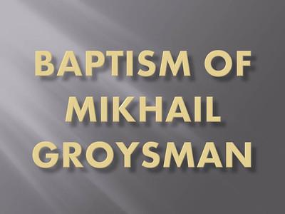Baptism of Mikhail Groysman