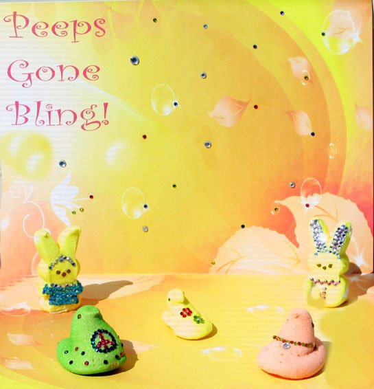 . Peeps Gone Bling!   - Amy E. Griffith - 57years of age