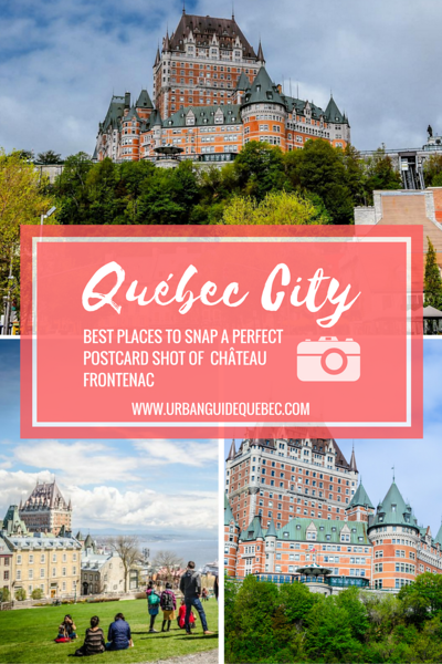 The BEST Spots to Photograph Château Frontenac in Québec City