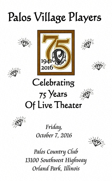 PALOS VILLAGE PLAYERS - ' 75th Anniversary Gala'  October 7, 2016  (322 Photos)