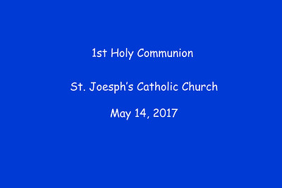 1st Holy Communion St. Joseph's 5-14, 2017