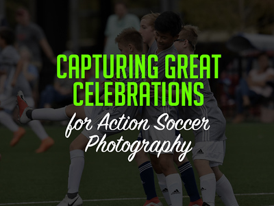Capturing Great Goal Celebrations in Action Soccer Photography