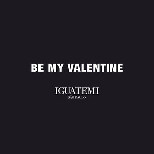 Shopping Iguatemi | Be My Valentine