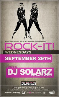 Rock-It Wednesdays w/ DJ Solarz @ Infusion SF 9.29.10