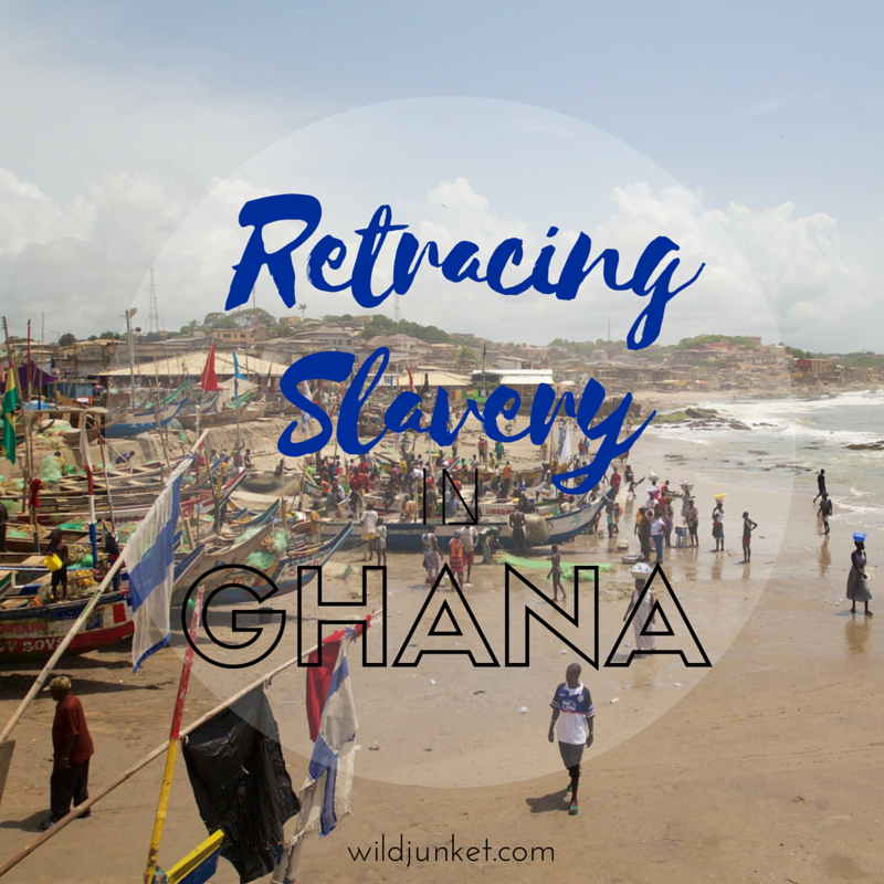 Retracing slavery in Ghana