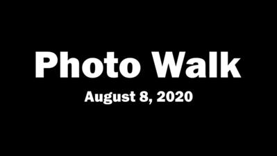 Photo Walk (August 8, 2020)