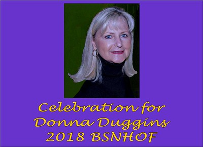 2018 Donna Duggins BSNHOF Celebration