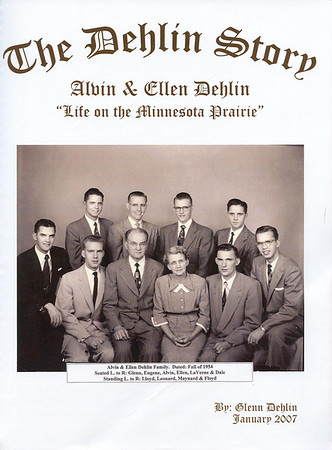 2007 The Dehlin Story; Life on the Minnesota Prairie (by Glenn Dehlin)