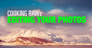 (#11) Cooking RAWs – Editing Your Photos Challenge