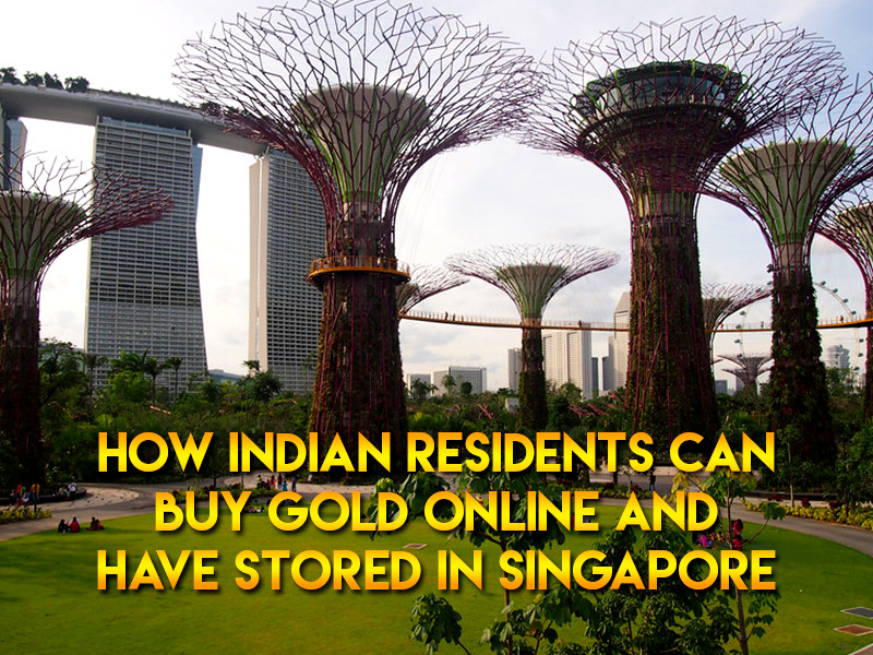 How Indian residents can buy gold online and have stored in Singapore