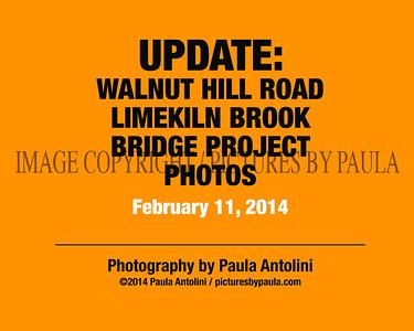 UPDATE: Walnut Hill Road - Limekiln Brook Bridge Project ~ PHOTOS ~ and Update from First Selectman Matt Knickerbocker ~ February 11, 2014