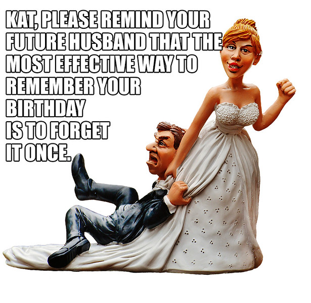 Forget your birthday.jpg