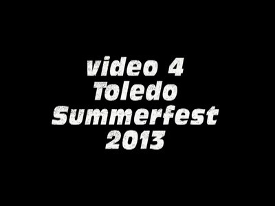Video-4 Toledo Summerfest 2013