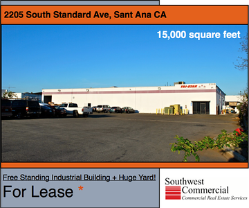 LEASED - NOT AVAILABLE 2205 Standard, Santa Ana CA (15,000 square ft @ $0.68 per sq ft) Free Standing with HUGE Yard