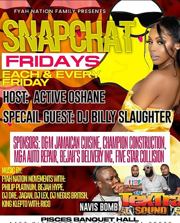 SNAP CHAT FRIDAYS @ PISCES BANQUET HALL JULY 16th 2021