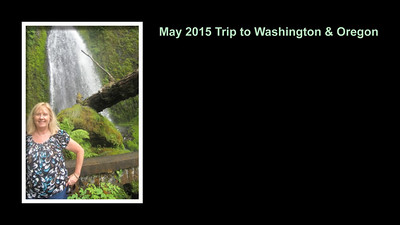 Washington - Oregon May 2015 Trip