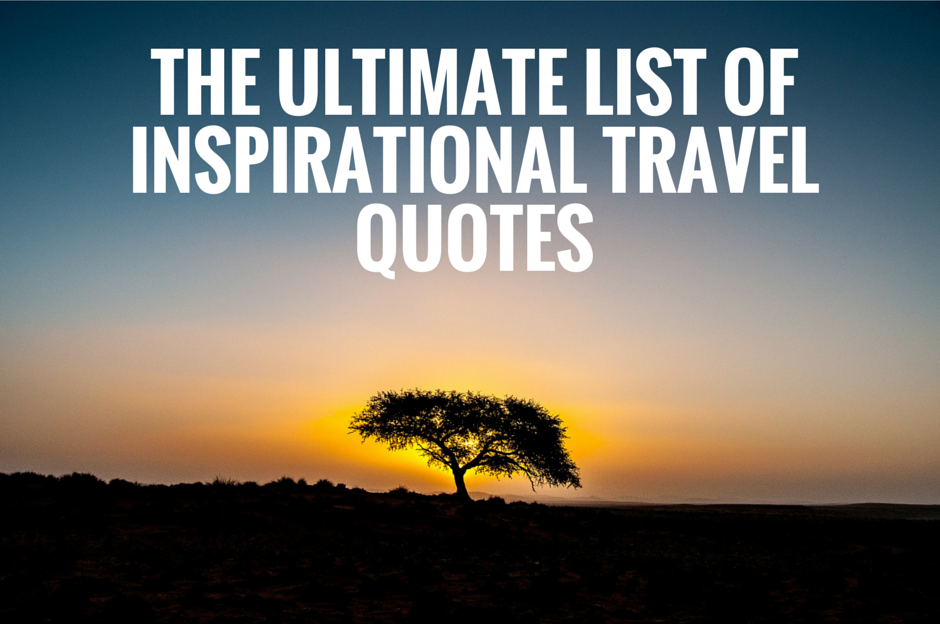 Ultimate List of Inspirational Travel Quotes
