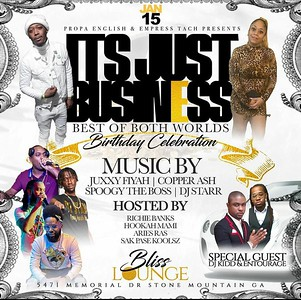 PROPA ENGLISH & EMPRESS TACH IT'S JUST BUSINESS BDAY BASH