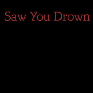 SAW YOU DROWN (SWE)