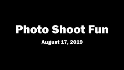 Photo Shoot Fun (August 17, 2019)